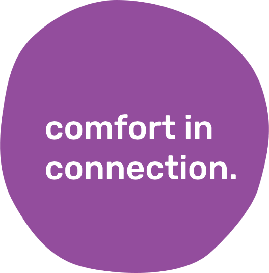 comfort in connection